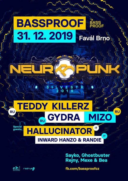 NEUROPUNK NEW YEAR w/ Teddy Killerz, Gydra, Mizo - Faval Club - Brno, CZ